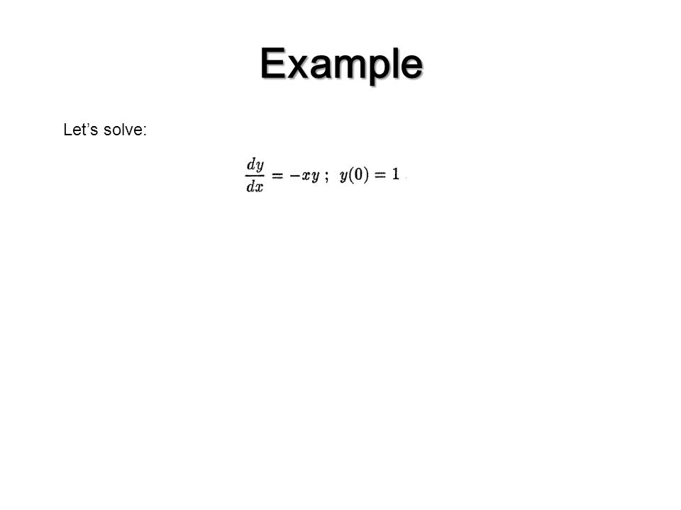 Example Let's solve: