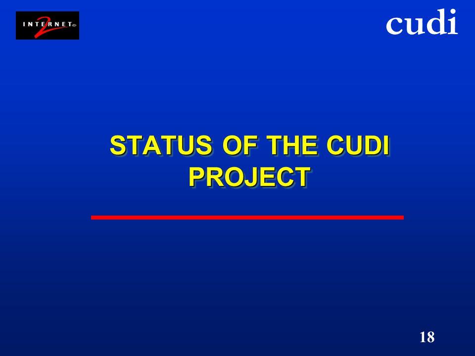 cudi 18 STATUS OF THE CUDI PROJECT