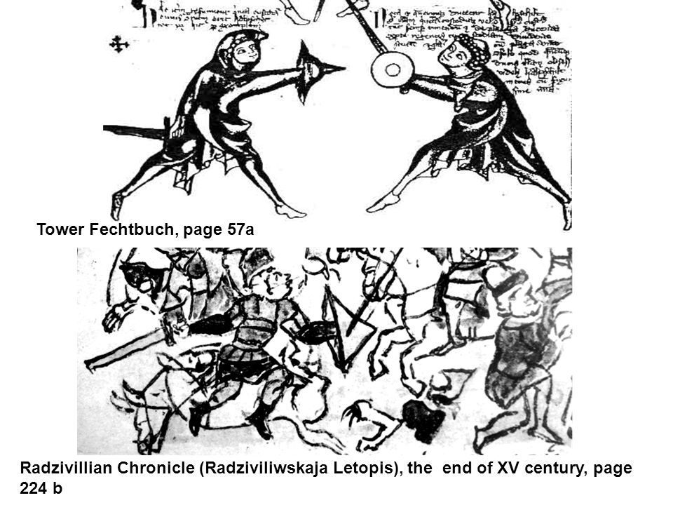 Tower Fechtbuch, page 57a Radzivillian Chronicle (Radziviliwskaja Letopis), the end of XV century, page 224 b