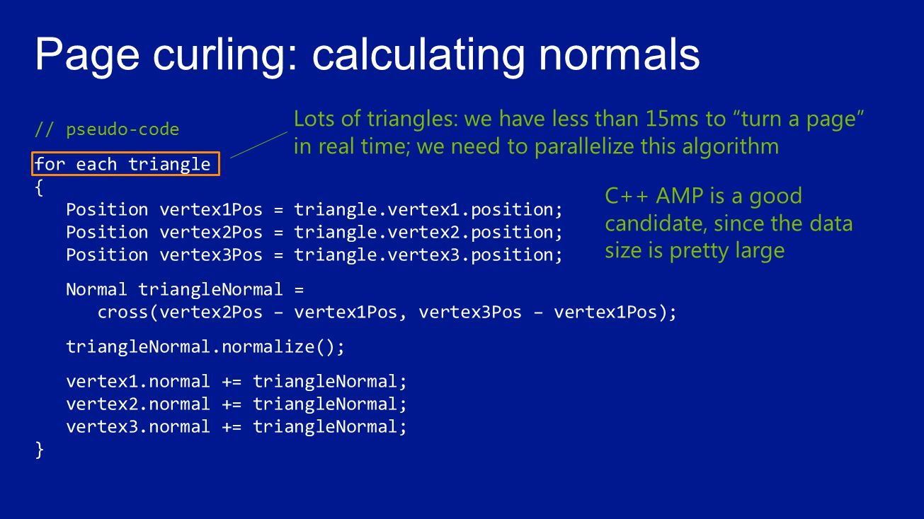 Lots of triangles: we have less than 15ms to turn a page in real time; we need to parallelize this algorithm C++ AMP is a good candidate, since the data size is pretty large