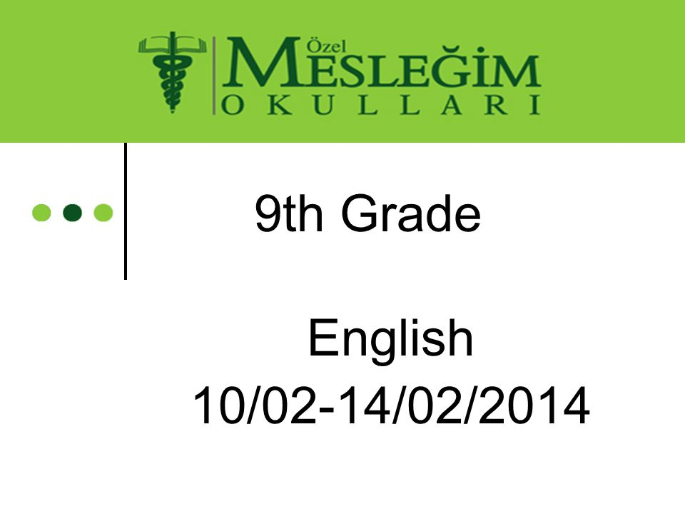 9th Grade English 10/02-14/02/2014