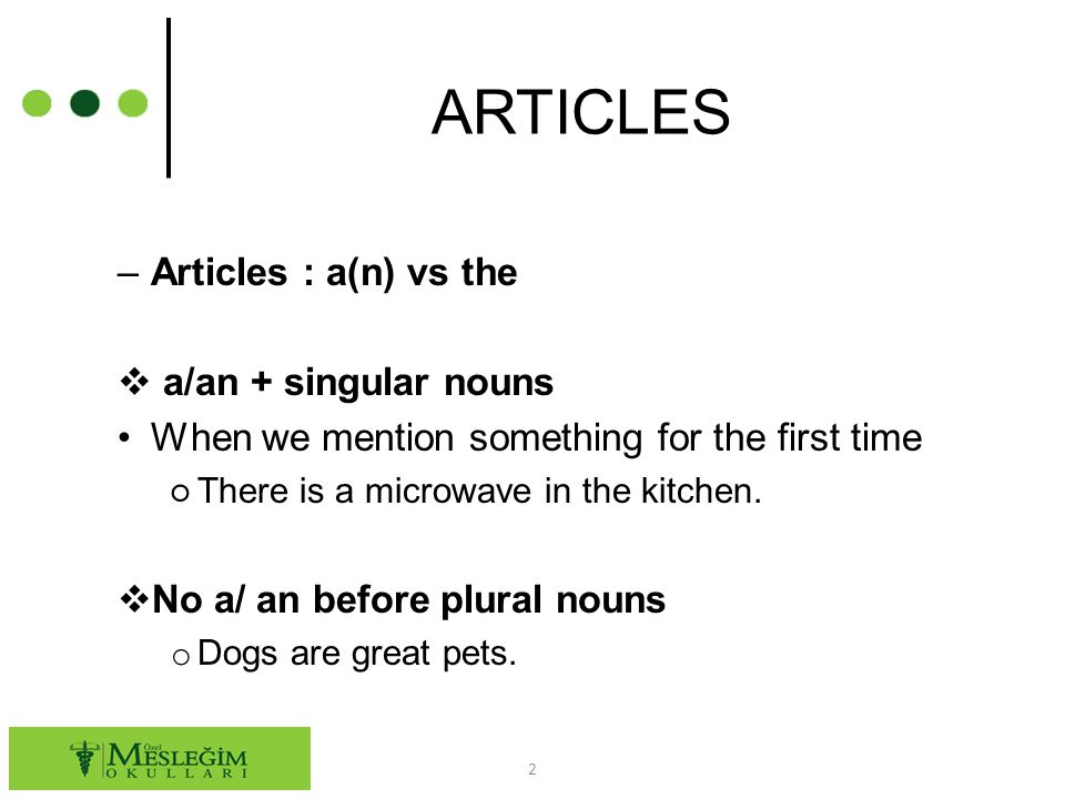 3  The + singular or plural nouns When we talk about something specific o There are two dogs outside.