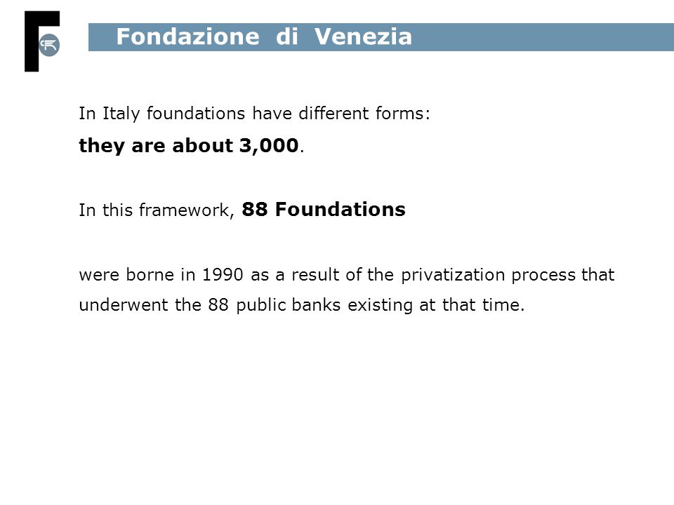 In Italy foundations have different forms: they are about 3,000.