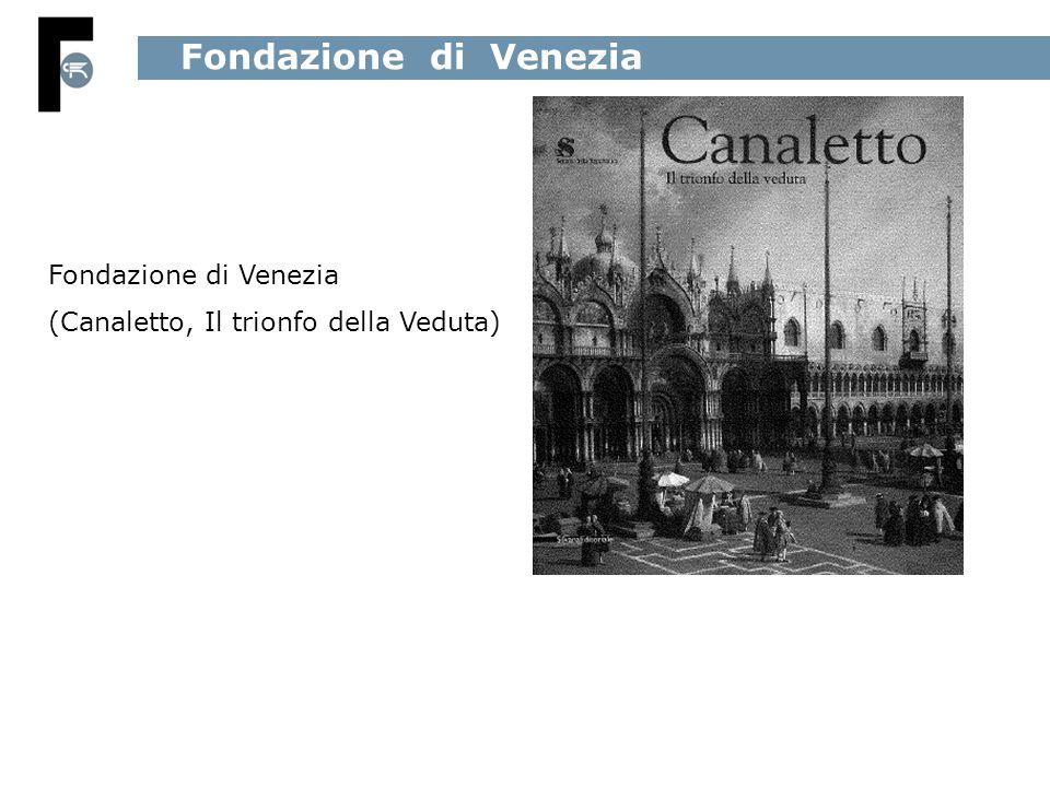 Fondazione di Venezia (Canaletto, Il trionfo della Veduta)
