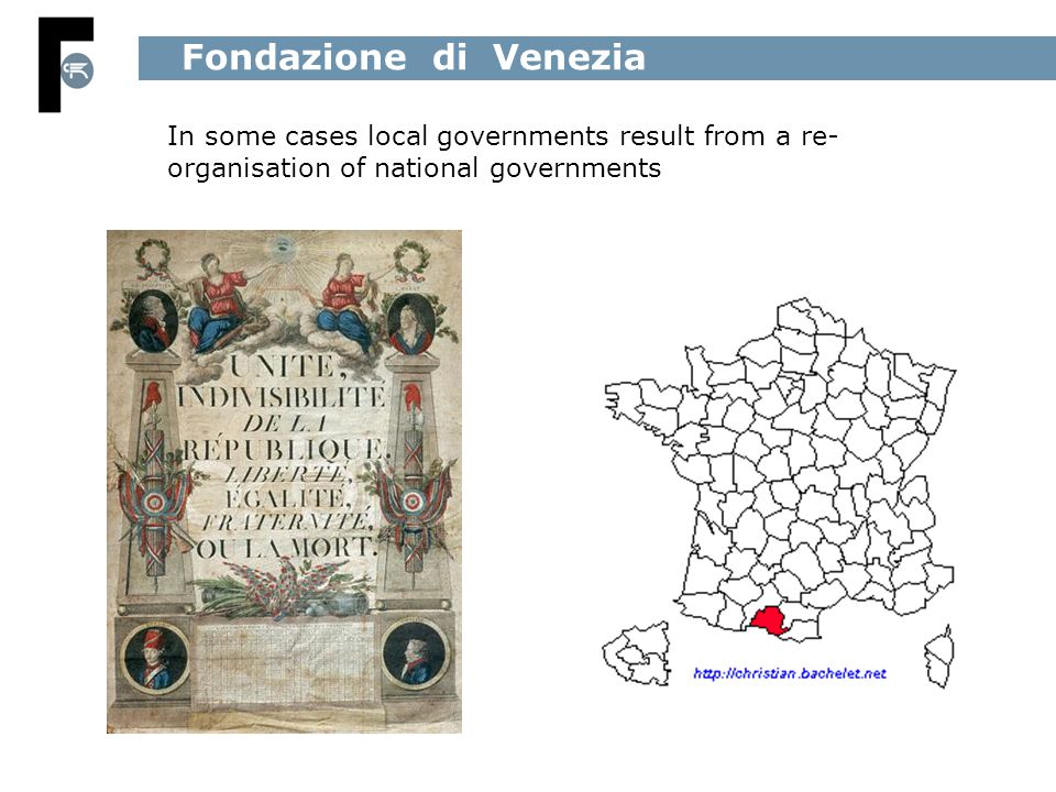 In some cases local governments result from a re- organisation of national governments Fondazione di Venezia