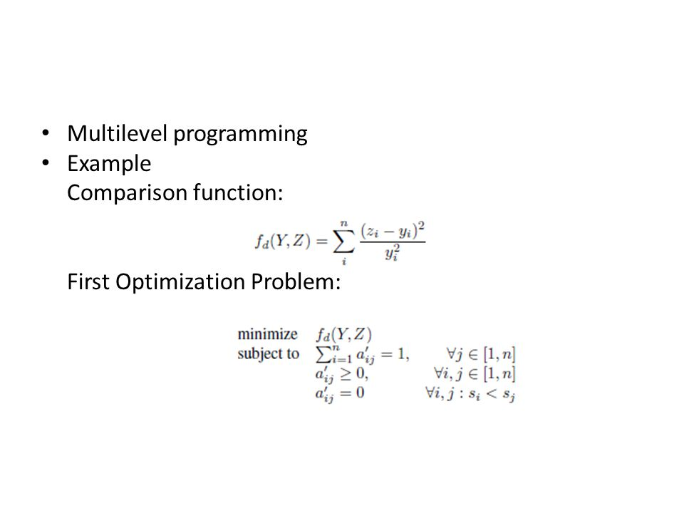 Multilevel programming Example Comparison function: First Optimization Problem:
