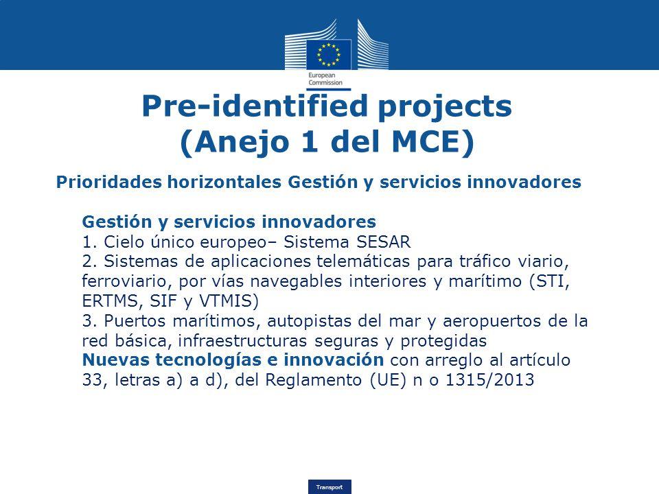Transport Pre-identified projects (Anejo 1 del MCE) Prioridades horizontales Gestión y servicios innovadores Gestión y servicios innovadores 1. Cielo