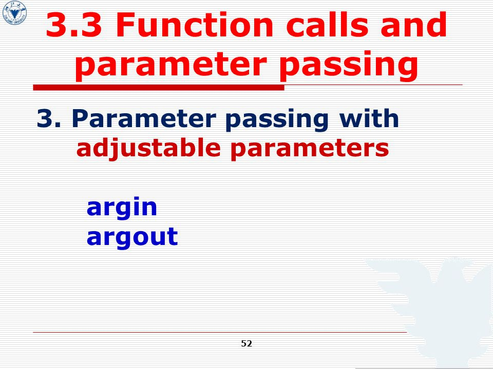 52 3.3 Function calls and parameter passing 3.