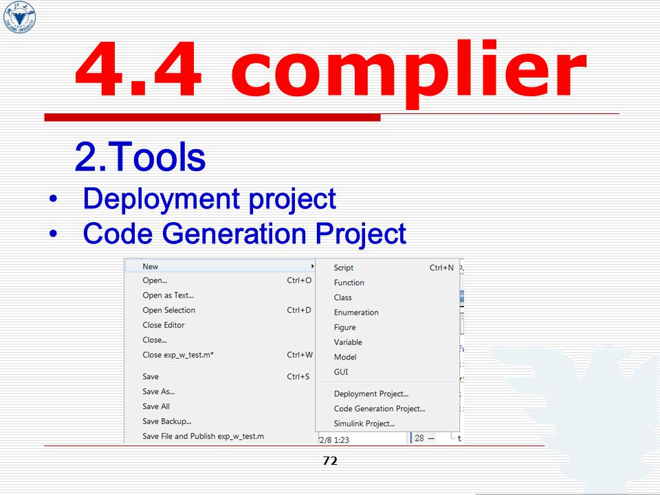 72 4.4 complier 2.Tools Deployment project Code Generation Project