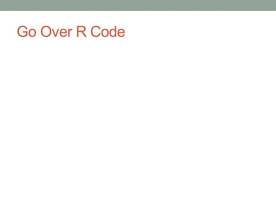 Go Over R Code