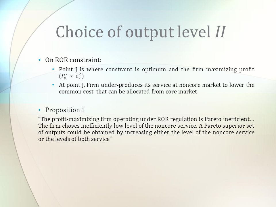 Choice of output level II