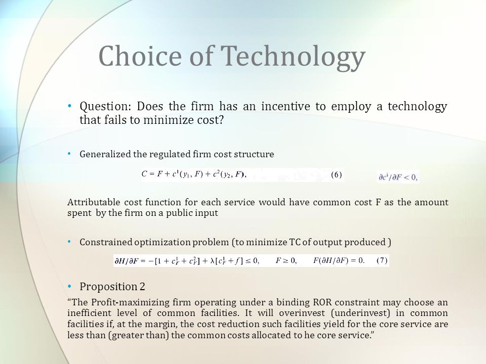 Question: Does the firm has an incentive to employ a technology that fails to minimize cost? Generalized the regulated firm cost structure Attributabl
