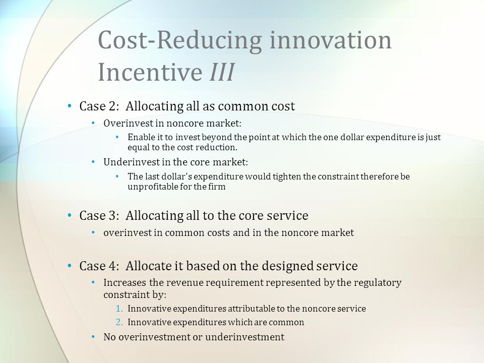 Case 2: Allocating all as common cost Overinvest in noncore market: Enable it to invest beyond the point at which the one dollar expenditure is just e