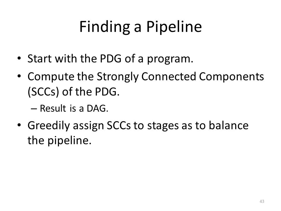 Finding a Pipeline Start with the PDG of a program.