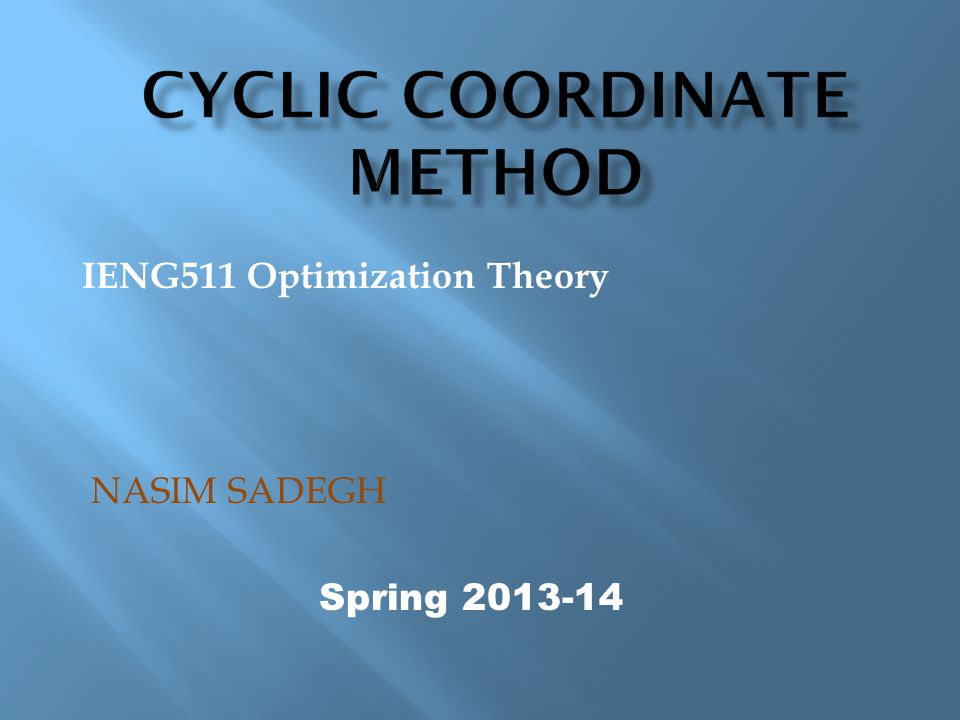 IENG511 Optimization Theory NASIM SADEGH Spring 2013-14
