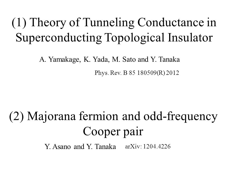 (1) Theory of Tunneling Conductance in Superconducting Topological Insulator A.