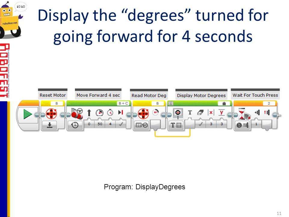 """Display the """"degrees"""" turned for going forward for 4 seconds 11 Program: DisplayDegrees"""