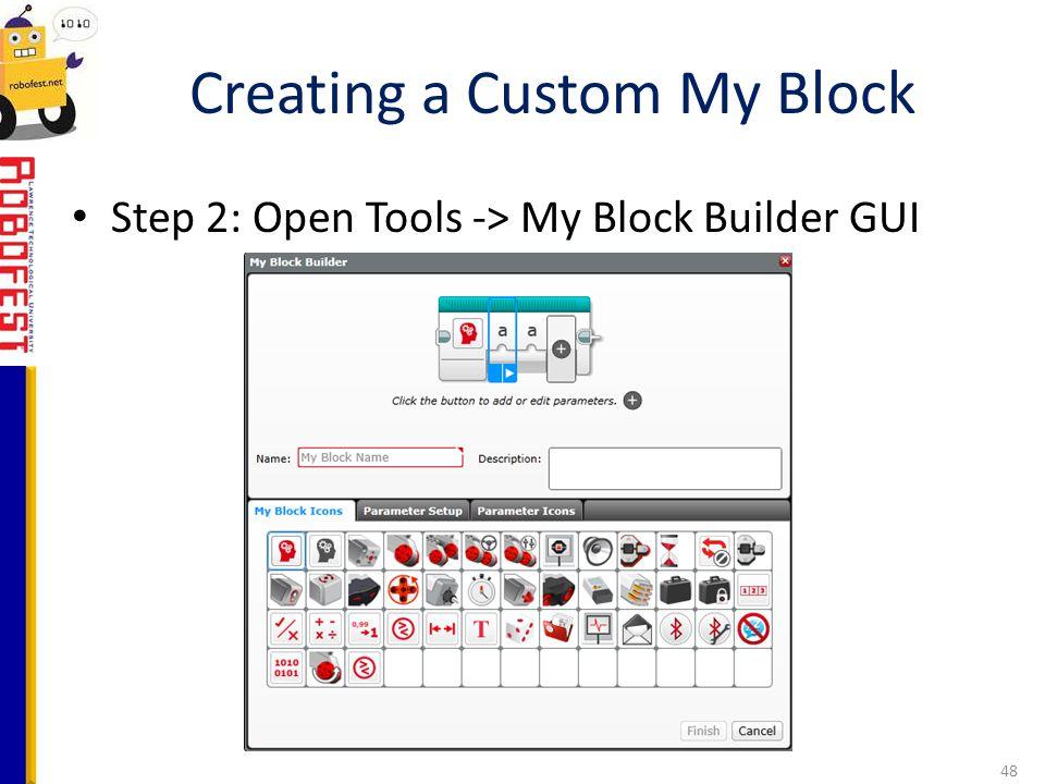 Step 2: Open Tools -> My Block Builder GUI Creating a Custom My Block 48