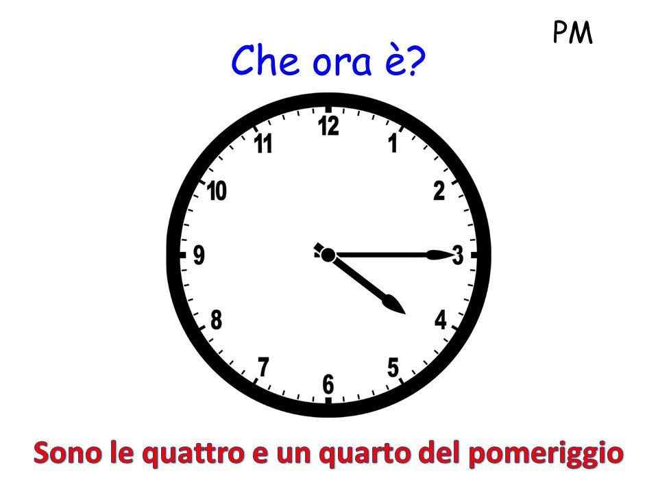 Che ora è? PM