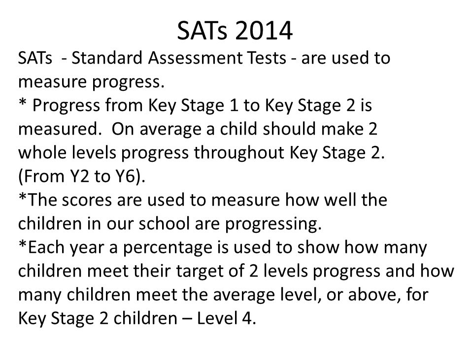 Literacy SATs Spelling SAT  The spelling SAT consists of 20 words to spell within the context of a sentence.