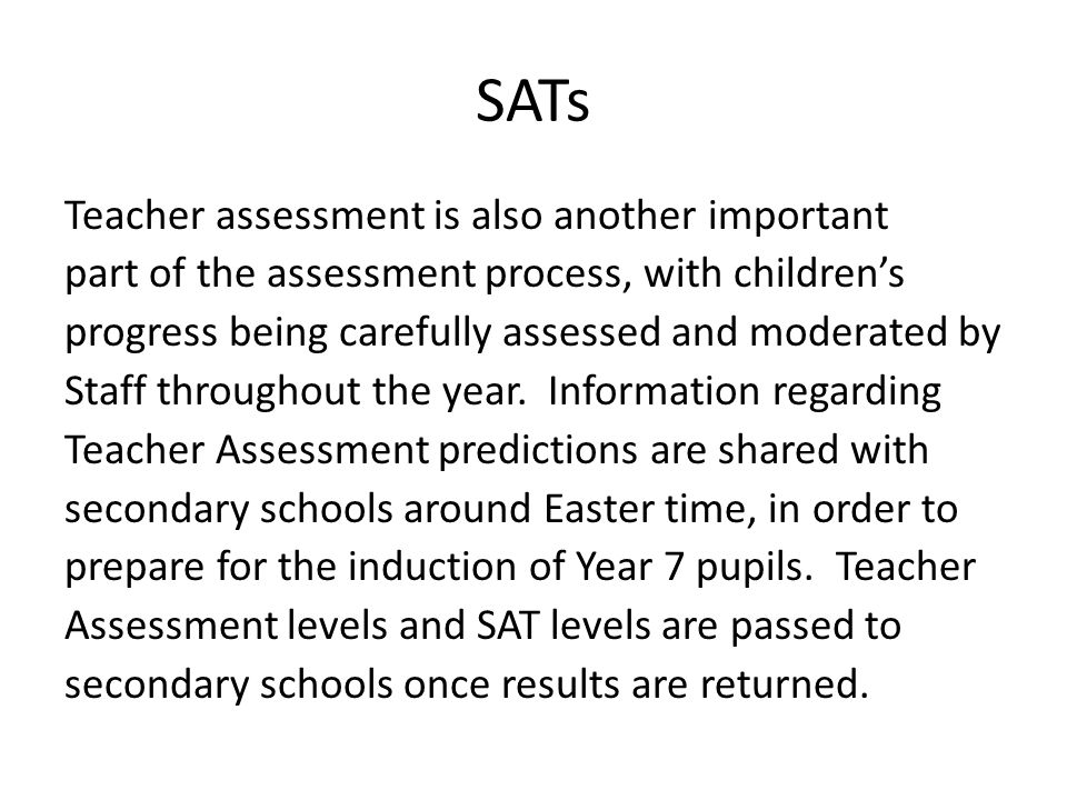 Literacy SATs Other information  There are no readers for the Reading and Spelling papers, as the necessary parts are read to the children by the teacher.