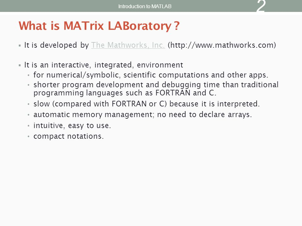  Latest version is MATLAB 2013a  For Windows: double click MATLAB icon  For Linux clusters: katana% matlab or scc1% matlab  Either case spawns a MATLAB window with >> prompt.