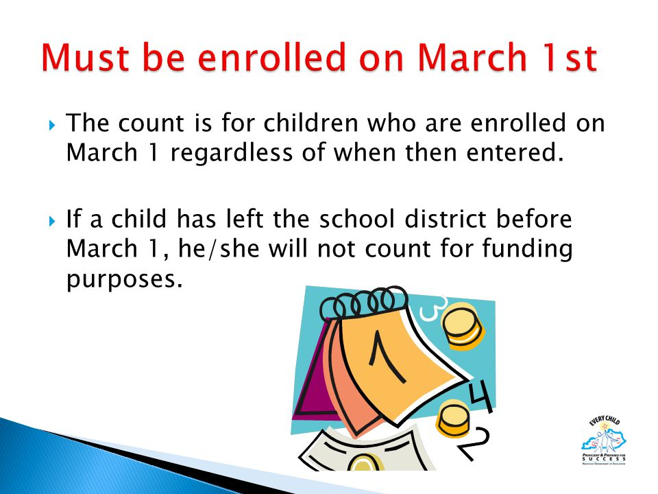  The count is for children who are enrolled on March 1 regardless of when then entered.