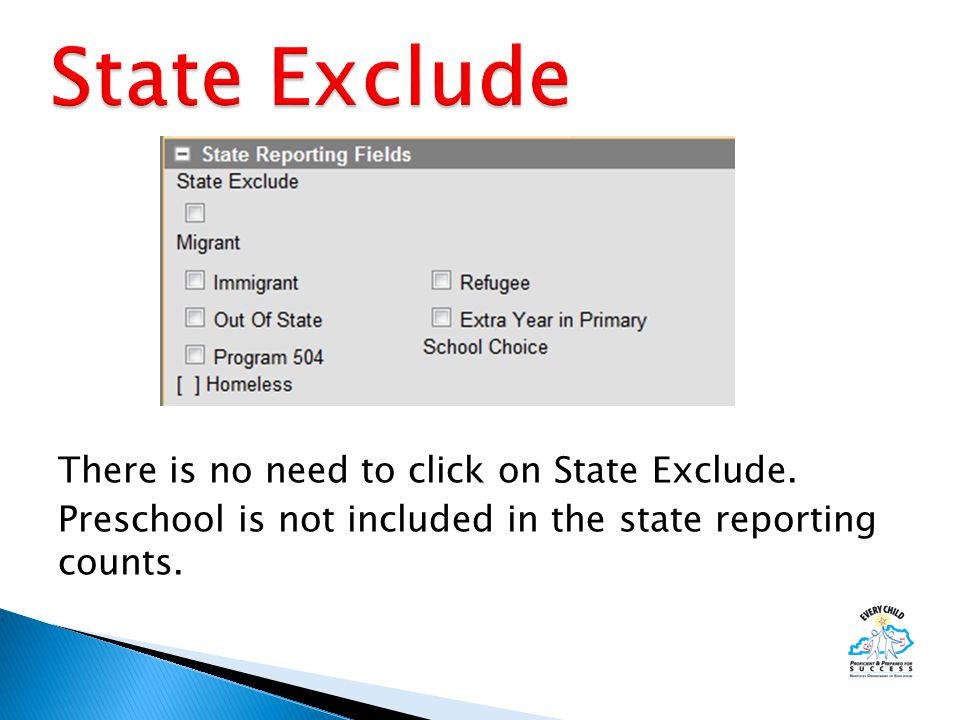 There is no need to click on State Exclude.