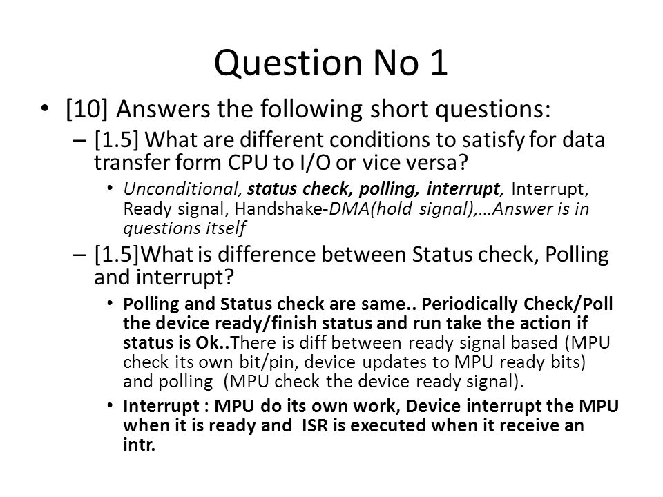 Question No 1 [10] Answers the following short questions: – [1.5] What are different conditions to satisfy for data transfer form CPU to I/O or vice versa.