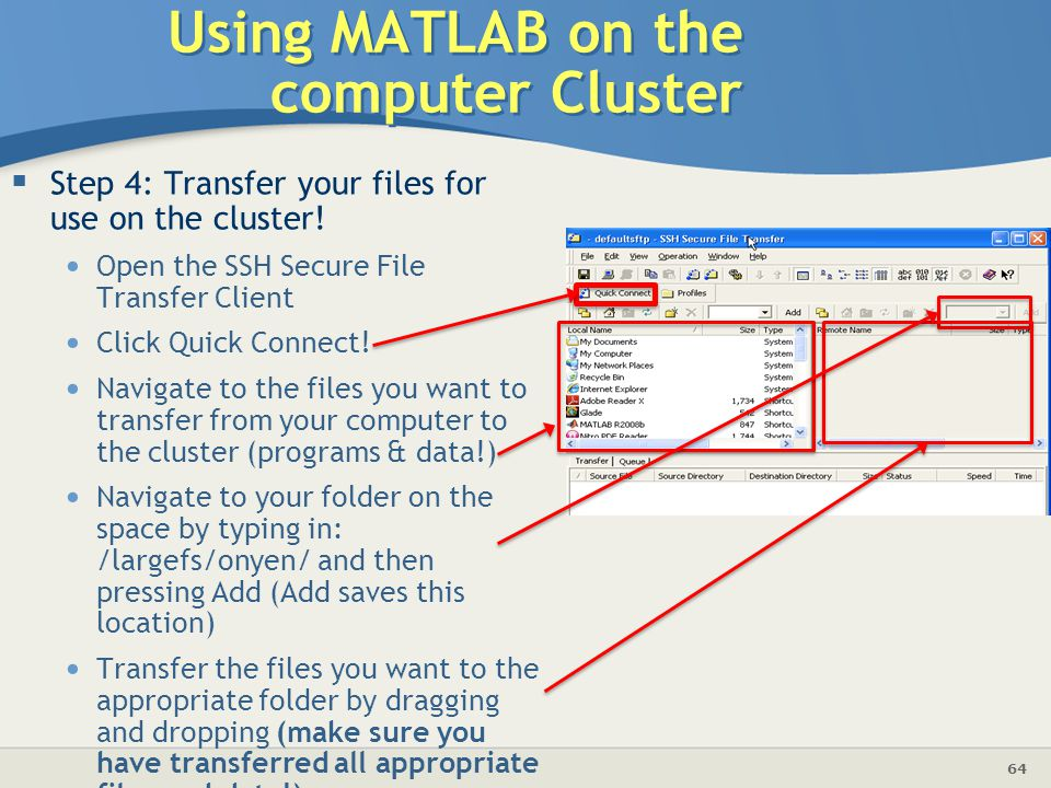 64  Step 4: Transfer your files for use on the cluster.