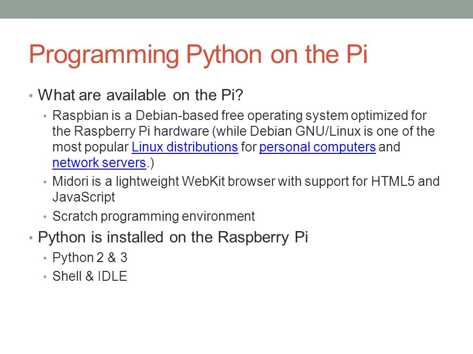 Programming Python on the Pi What are available on the Pi.