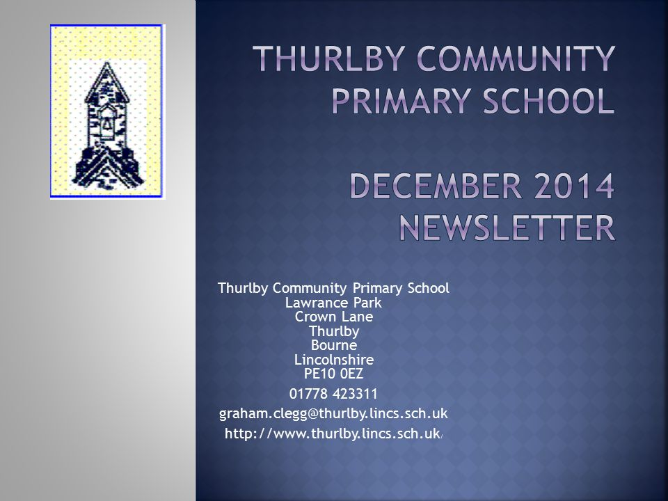 Thurlby Community Primary School Lawrance Park Crown Lane Thurlby Bourne Lincolnshire PE10 0EZ 01778 423311 graham.clegg@thurlby.lincs.sch.uk http://w