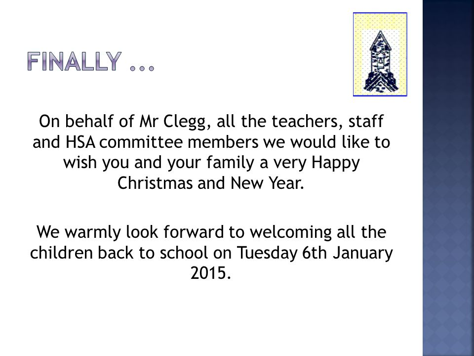 On behalf of Mr Clegg, all the teachers, staff and HSA committee members we would like to wish you and your family a very Happy Christmas and New Year