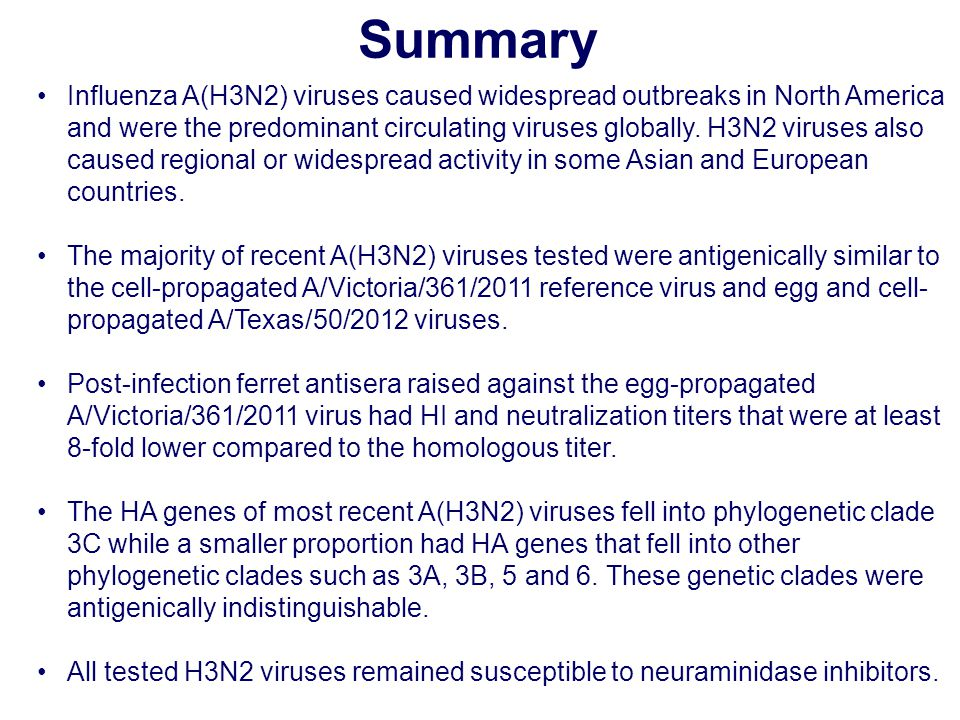 Summary Influenza A(H3N2) viruses caused widespread outbreaks in North America and were the predominant circulating viruses globally.