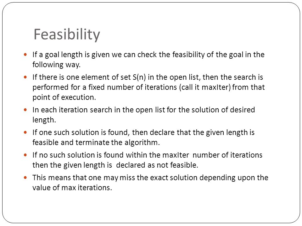 Feasibility If a goal length is given we can check the feasibility of the goal in the following way. If there is one element of set S(n) in the open l