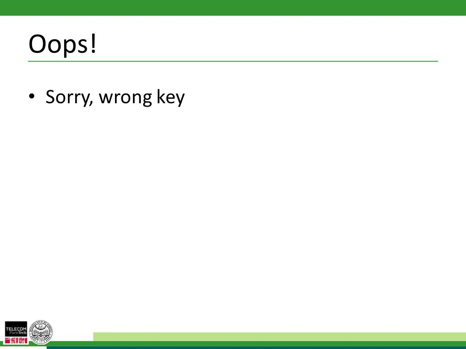 Oops! Sorry, wrong key