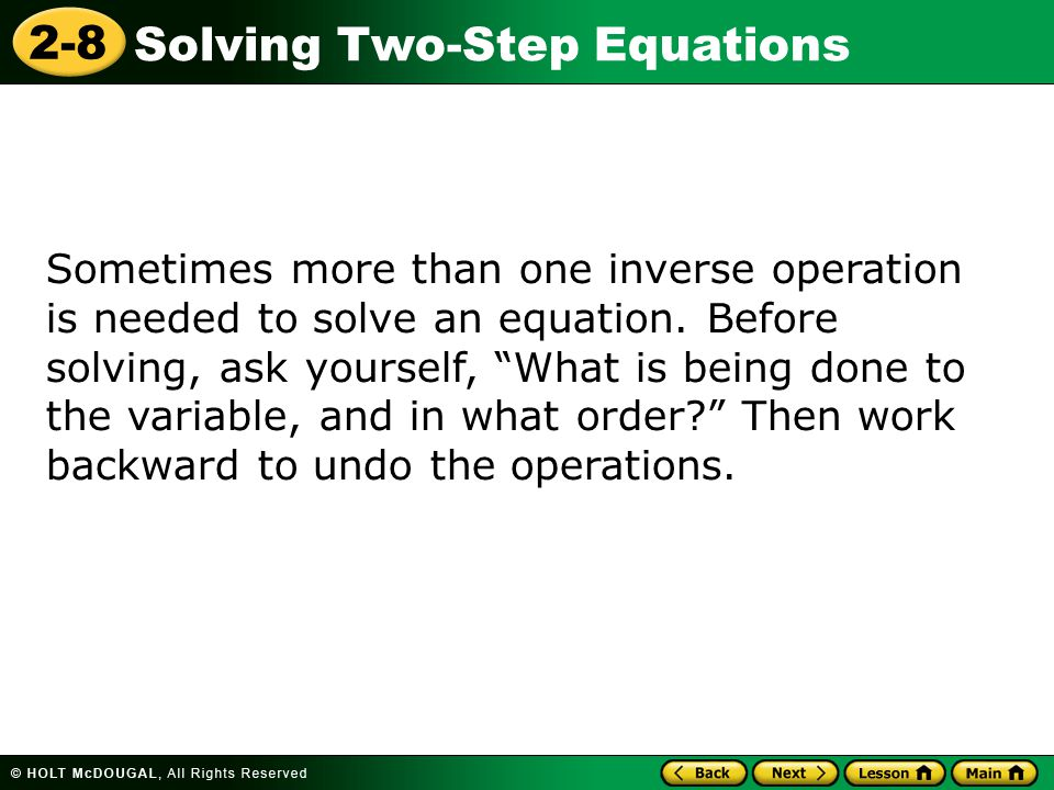 2-8 Solving Two-Step Equations Additional Example 2A: Solving Two-Step Equations Solve + 7 = 22.