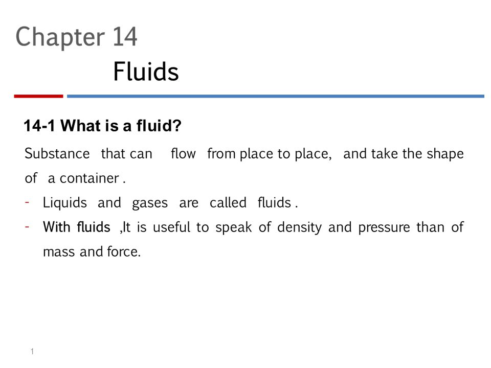 14-1 What is a fluid? 1