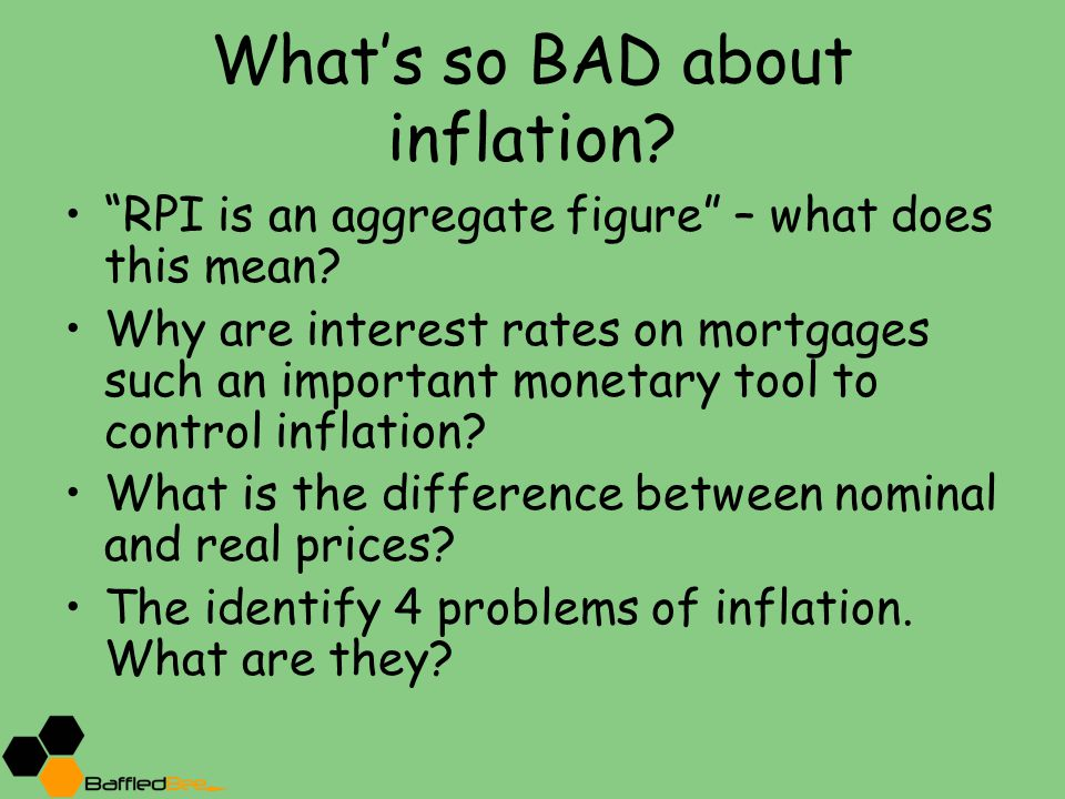 What's so BAD about inflation. RPI is an aggregate figure – what does this mean.