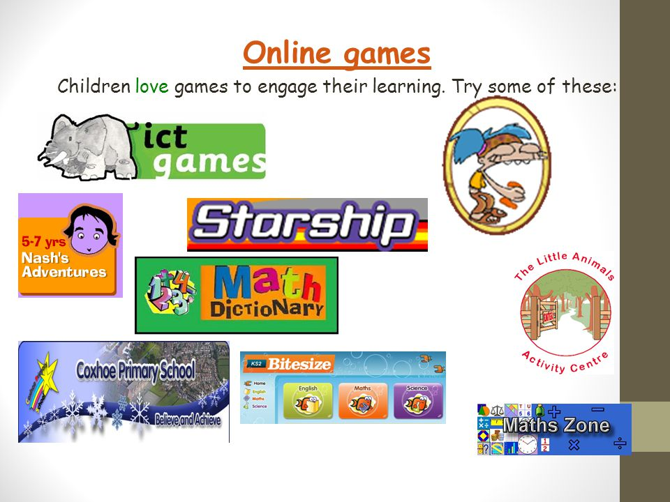 Online games Children love games to engage their learning. Try some of these: