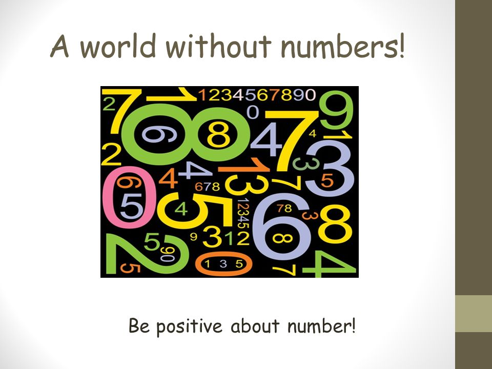 Children learn + and - by: Being confident about number – seeing that numbers are everywhere.