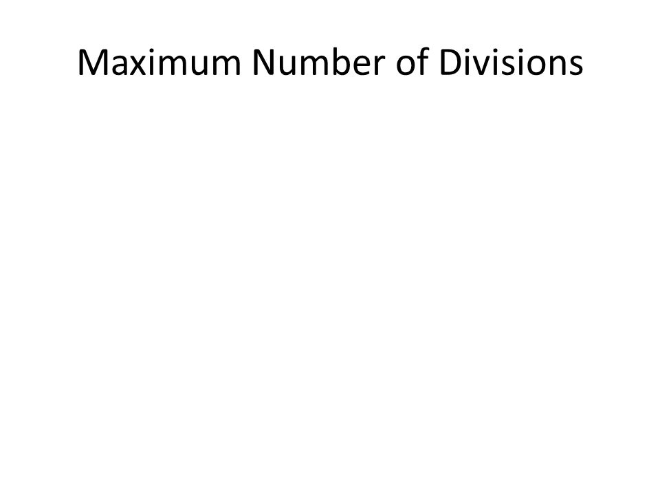 Maximum Number of Divisions