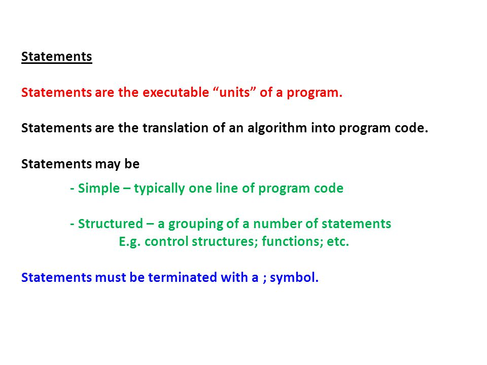 Statements Statements are the executable units of a program.