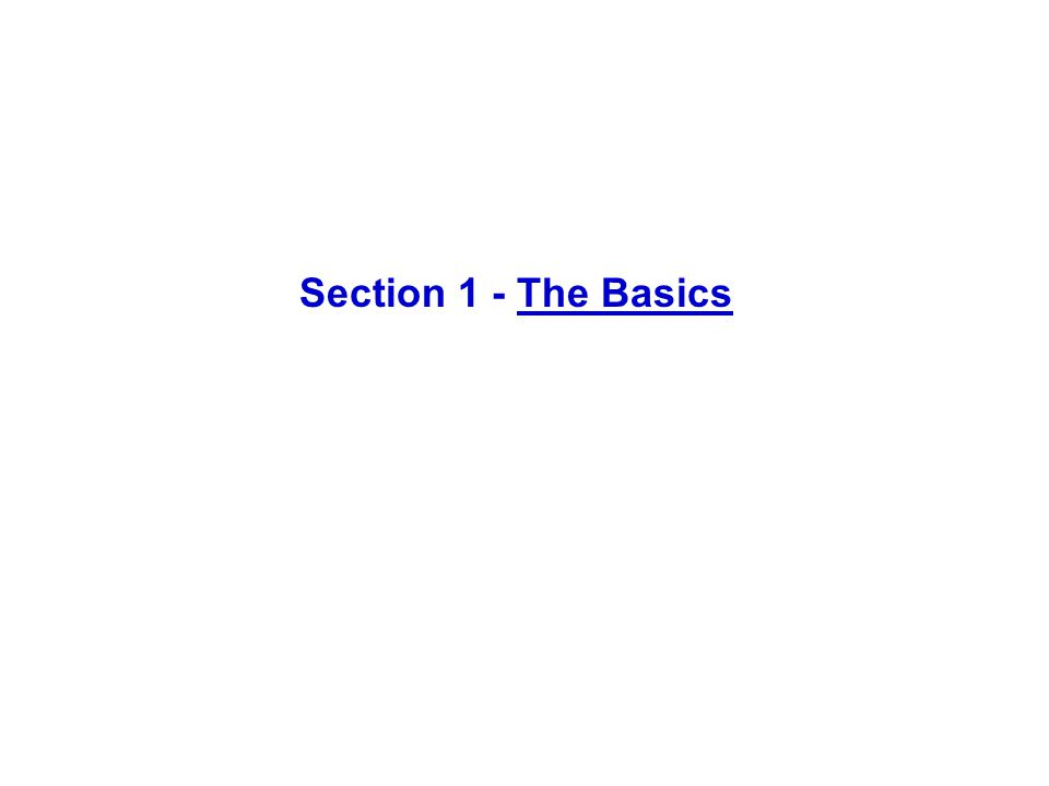 Section 1 - The Basics