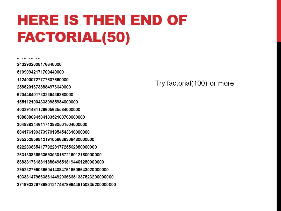 HERE IS THEN END OF FACTORIAL(50)..............