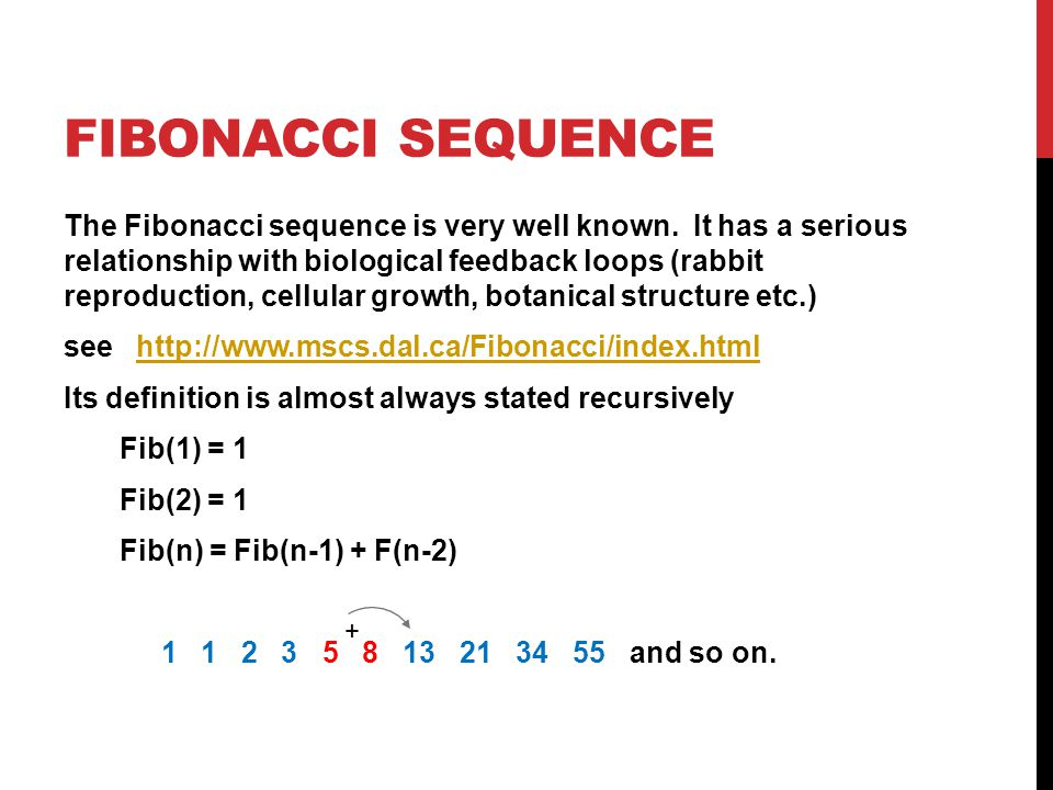 FIBONACCI SEQUENCE The Fibonacci sequence is very well known.