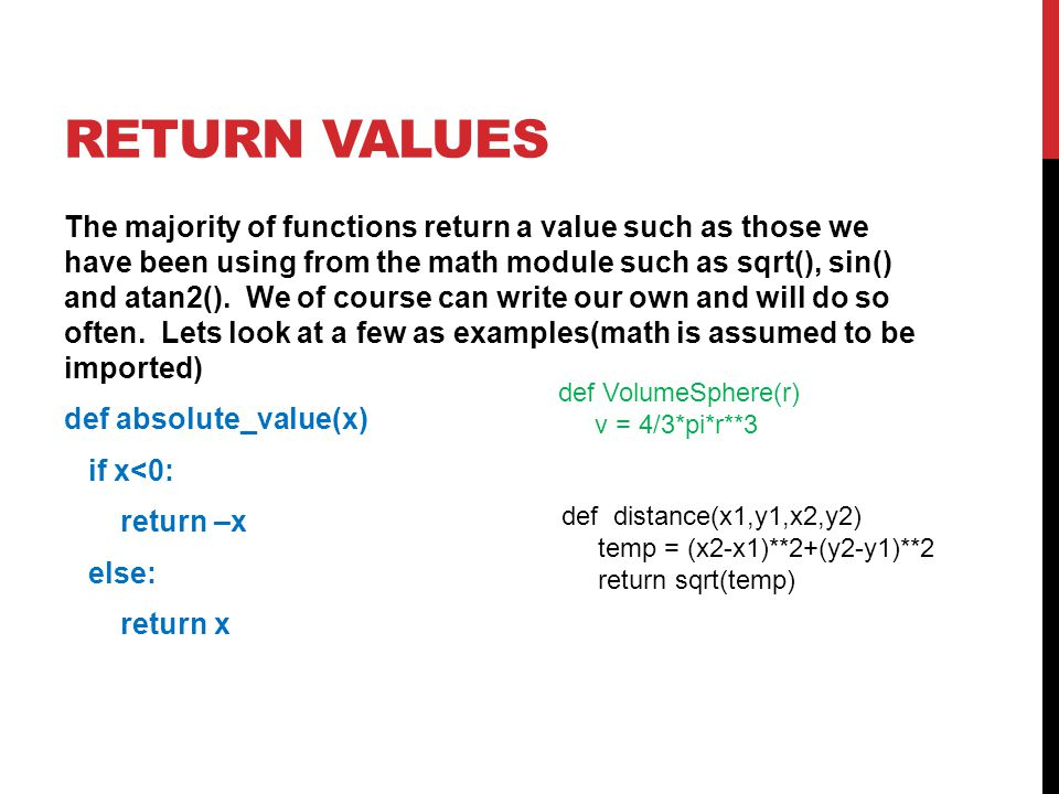 INCREMENTAL DEVELOPMENT One does not need to write the entire function initially during development.