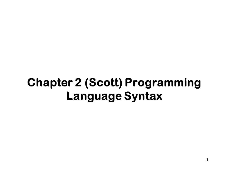 Chapter 2 (Scott) Programming Language Syntax 1