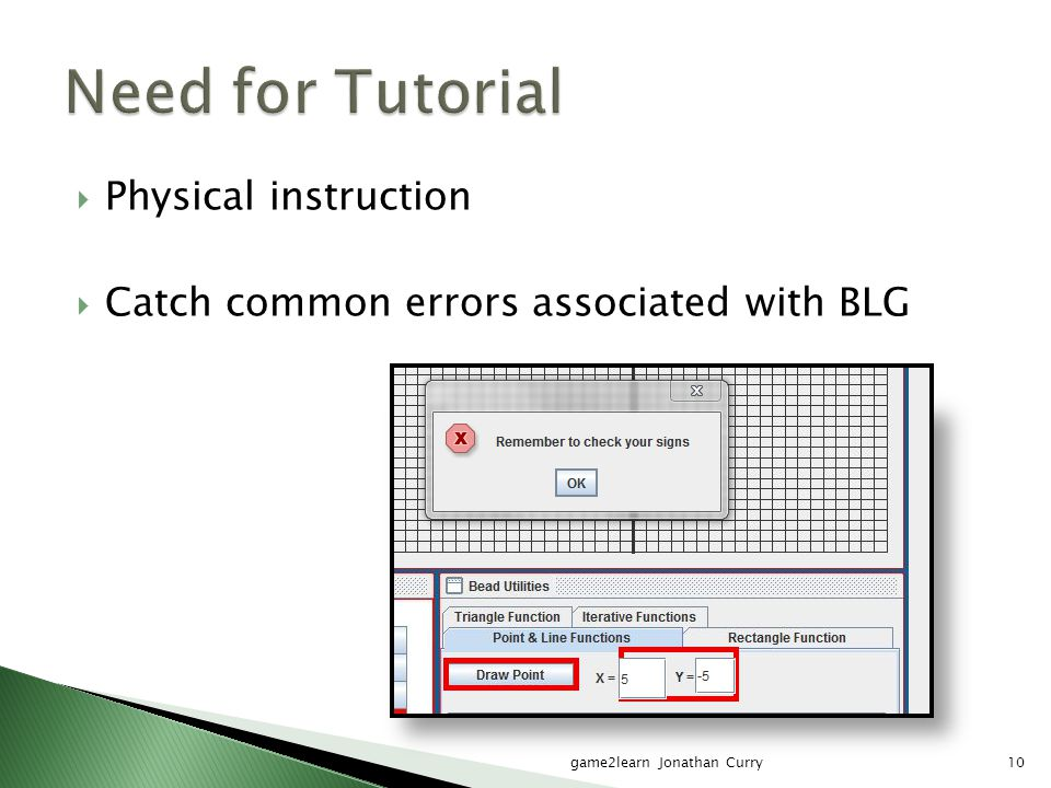  Physical instruction  Catch common errors associated with BLG game2learn Jonathan Curry10