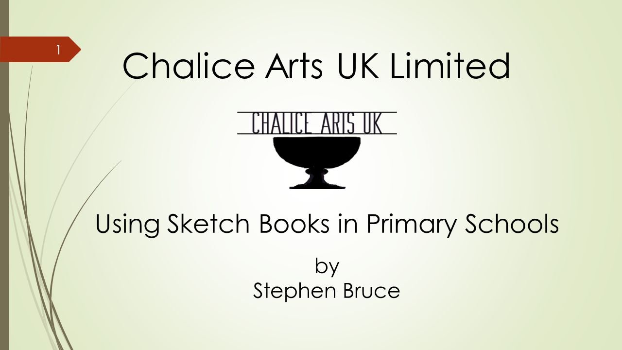Chalice Arts UK Limited Using Sketch Books in Primary Schools by Stephen Bruce 1